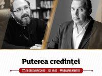 """Conferințele speciale FITS continuă cu """"Puterea credinței"""" Constantin Chiriac în dialog cu Pr. Constantin Necula"""
