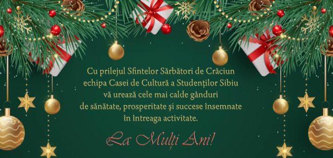 Casa de Cultură a Studenților Sibiu vă urează sărbători fericite!